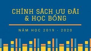 Chính sách ưu đãi & học bổng năm học 2019 – 2020